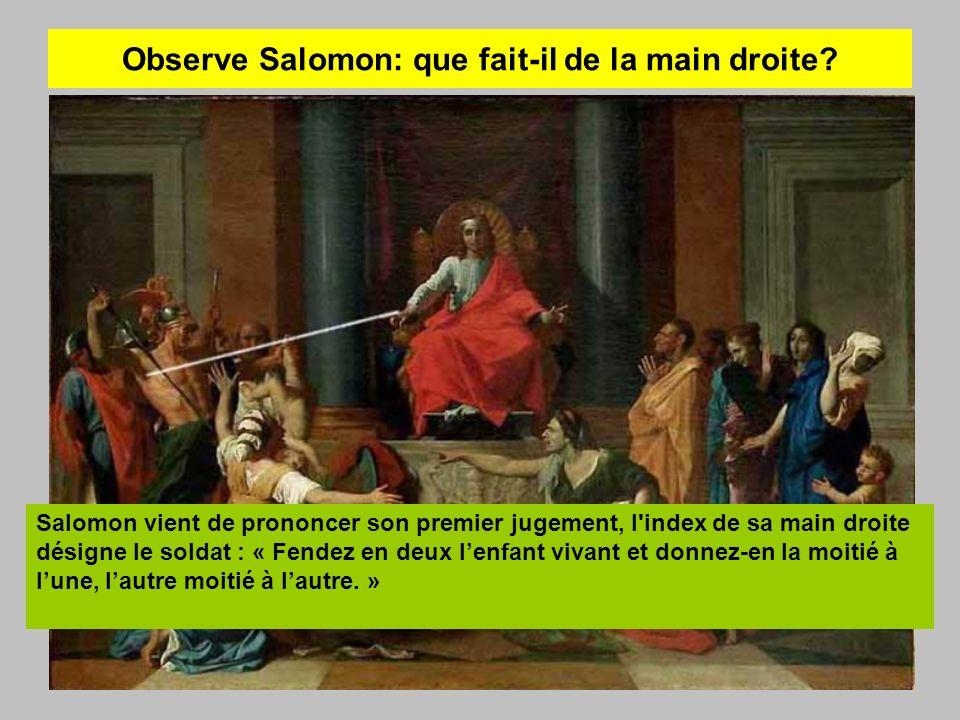Observe Salomon: que fait-il de la main droite