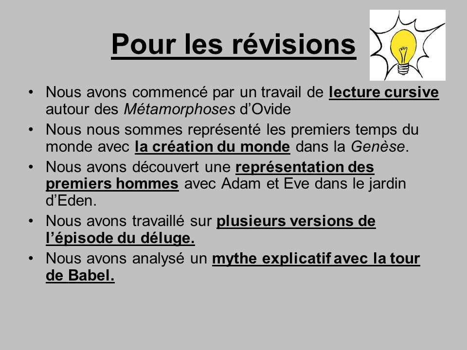Pour les révisions Nous avons commencé par un travail de lecture cursive autour des Métamorphoses d'Ovide.