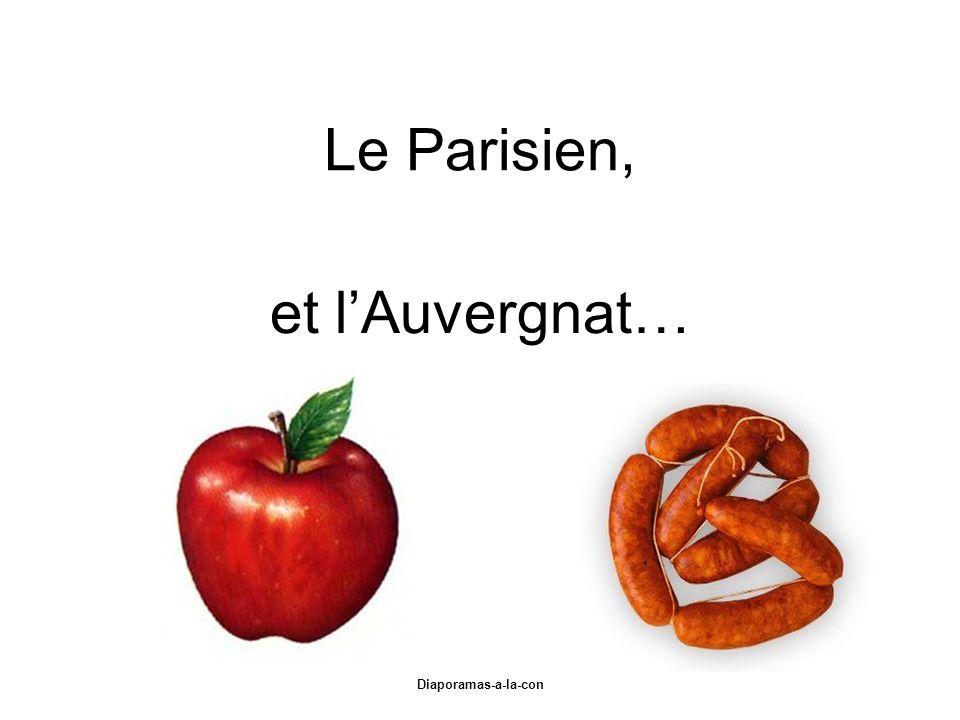 Le Parisien, et l'Auvergnat…