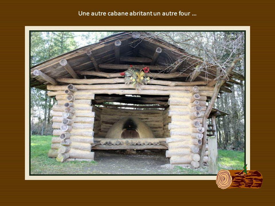 Une autre cabane abritant un autre four …