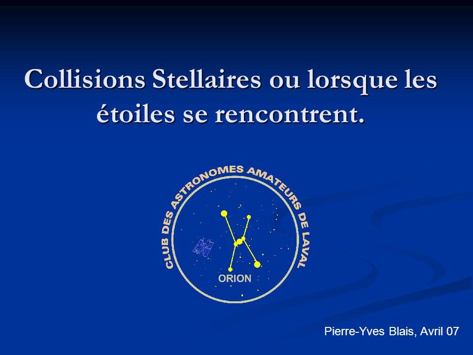 Collisions Stellaires ou lorsque les étoiles se rencontrent.