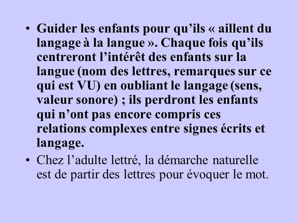 Guider les enfants pour qu'ils « aillent du langage à la langue »