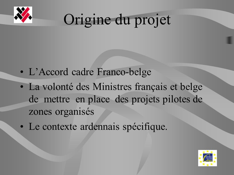 Origine du projet L'Accord cadre Franco-belge