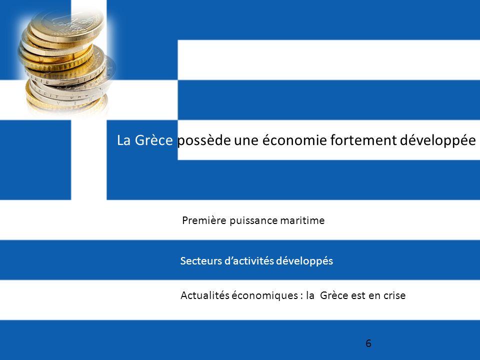 La Grèce possède une économie fortement développée