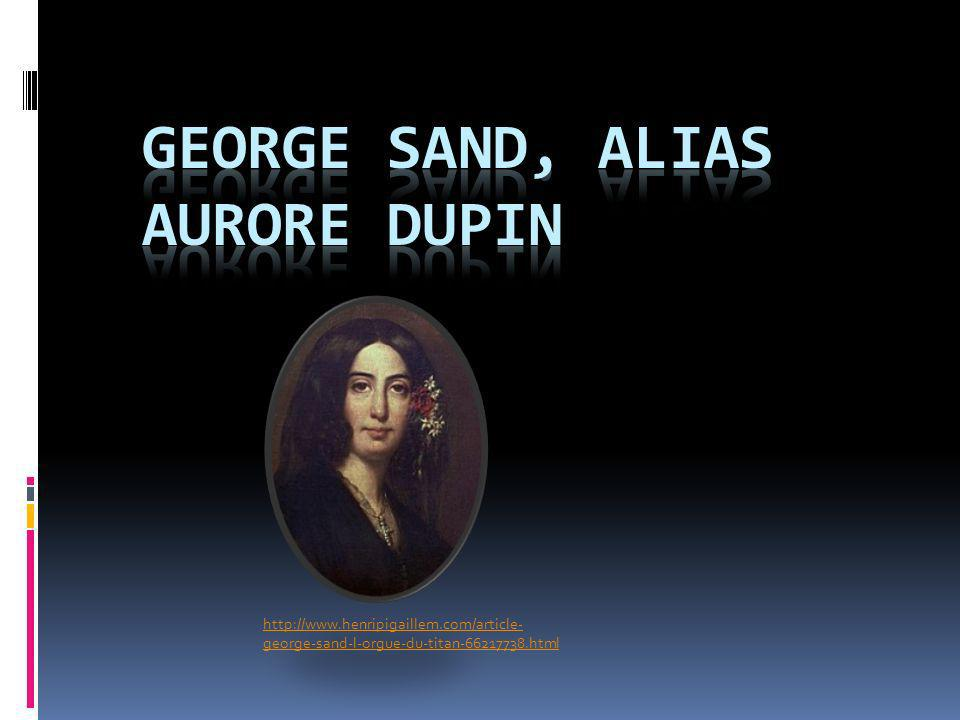 George Sand, alias aurore Dupin