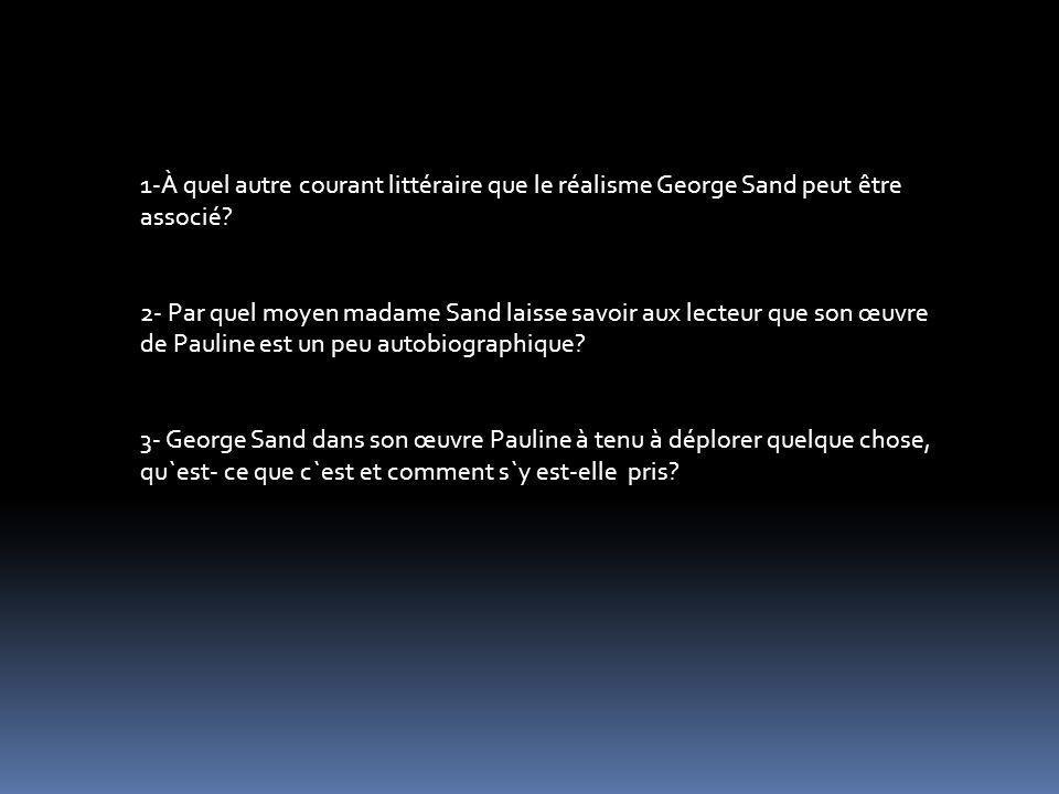 1-À quel autre courant littéraire que le réalisme George Sand peut être associé