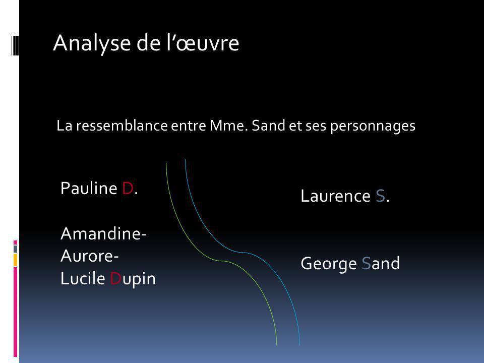 Analyse de l'œuvre Pauline D. Amandine- Aurore- Lucile Dupin
