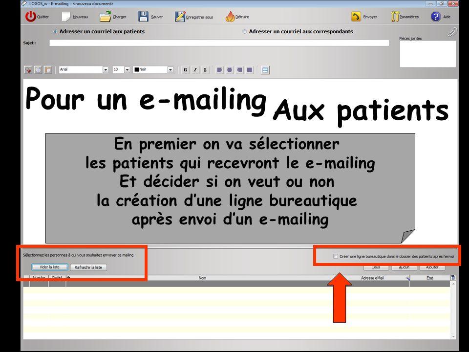 Pour un e-mailing Aux patients En premier on va sélectionner