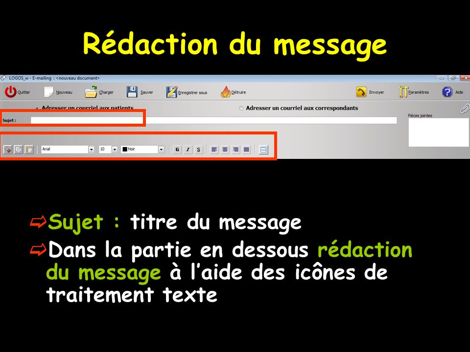 Rédaction du message Sujet : titre du message