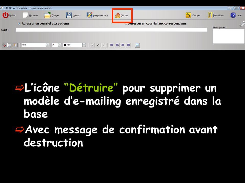 L'icône Détruire″ pour supprimer un modèle d'e-mailing enregistré dans la base