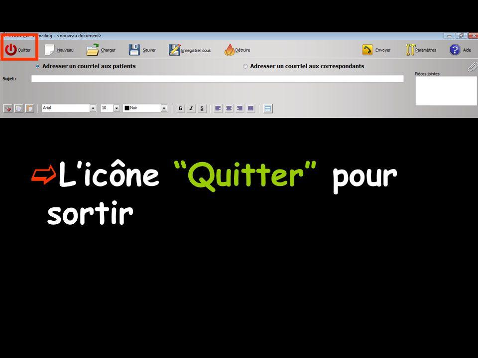 L'icône Quitter″ pour sortir