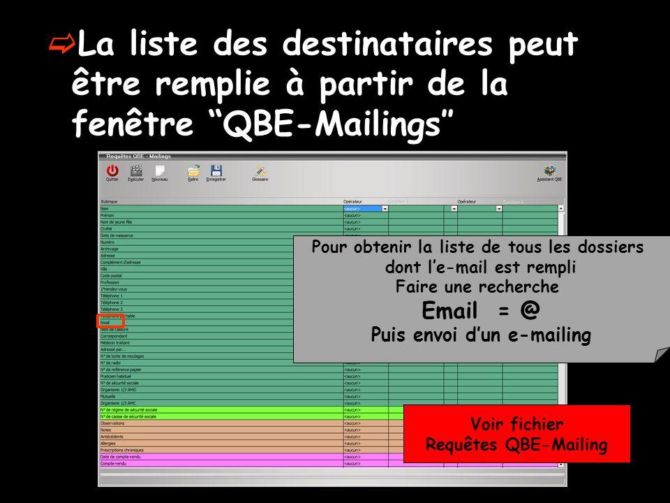 La liste des destinataires peut être remplie à partir de la fenêtre QBE-Mailings″
