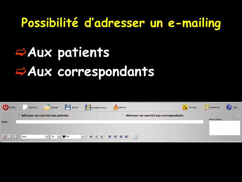 Possibilité d'adresser un e-mailing