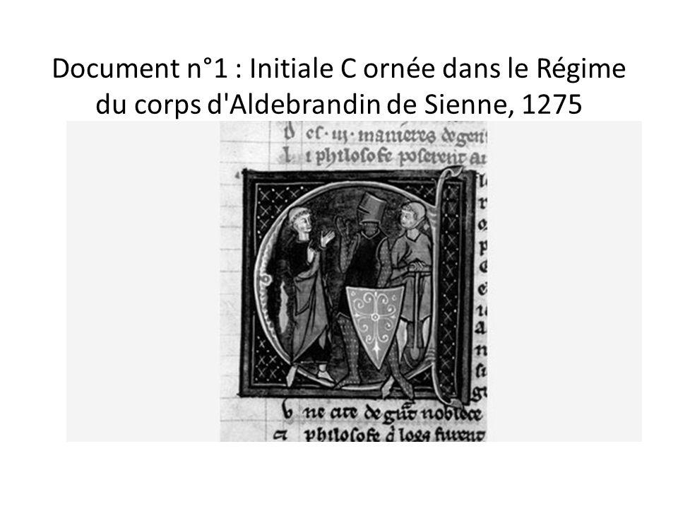 Document n°1 : Initiale C ornée dans le Régime du corps d Aldebrandin de Sienne, 1275