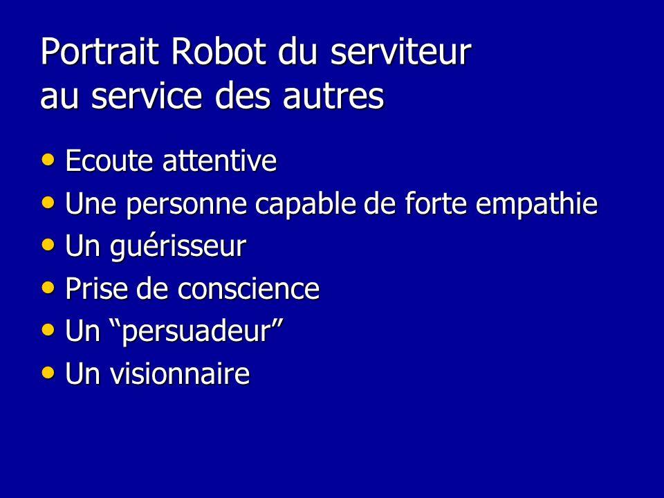Portrait Robot du serviteur au service des autres