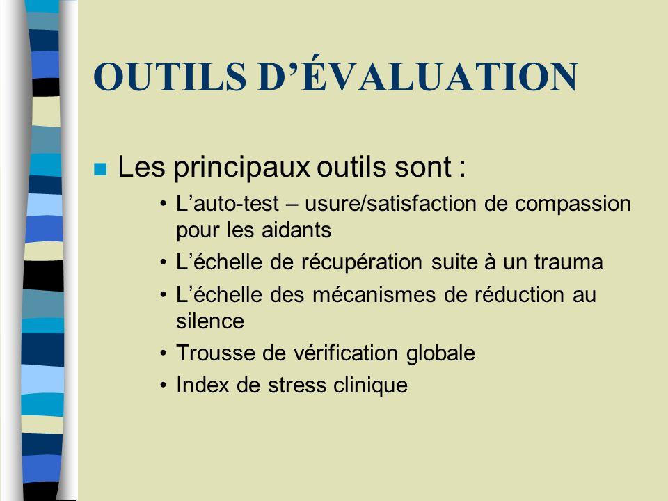OUTILS D'ÉVALUATION Les principaux outils sont :