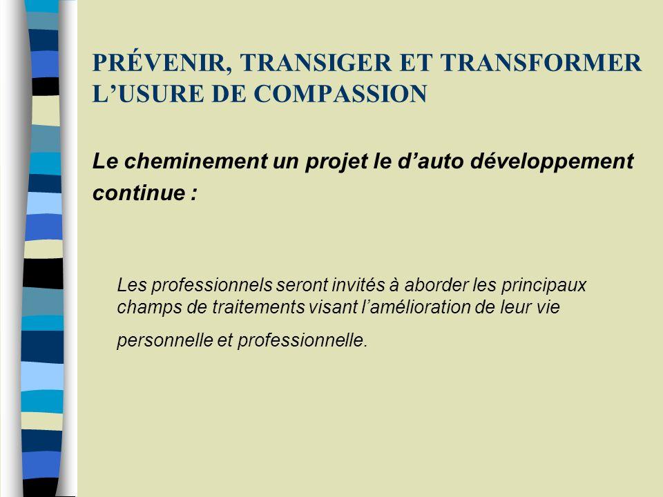 PRÉVENIR, TRANSIGER ET TRANSFORMER L'USURE DE COMPASSION