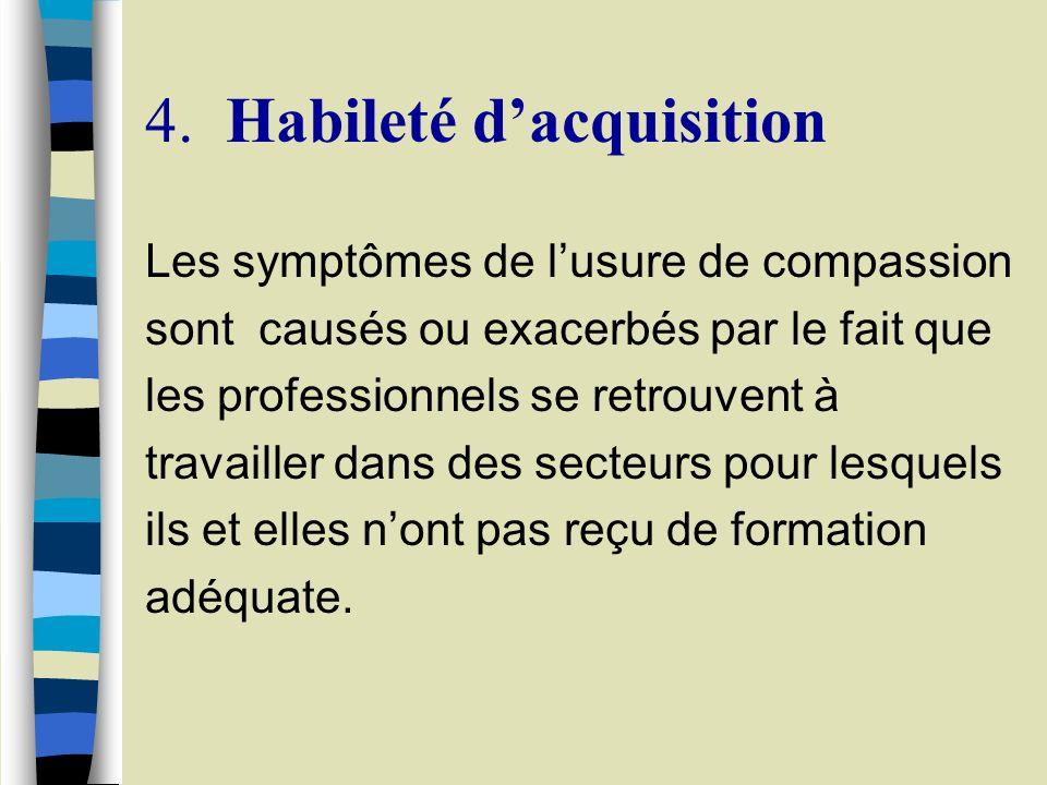 4. Habileté d'acquisition