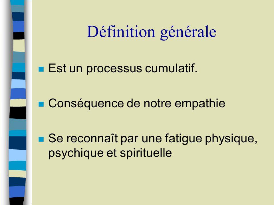 Définition générale Est un processus cumulatif.