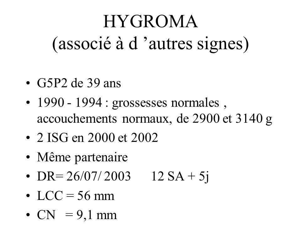 HYGROMA (associé à d 'autres signes)
