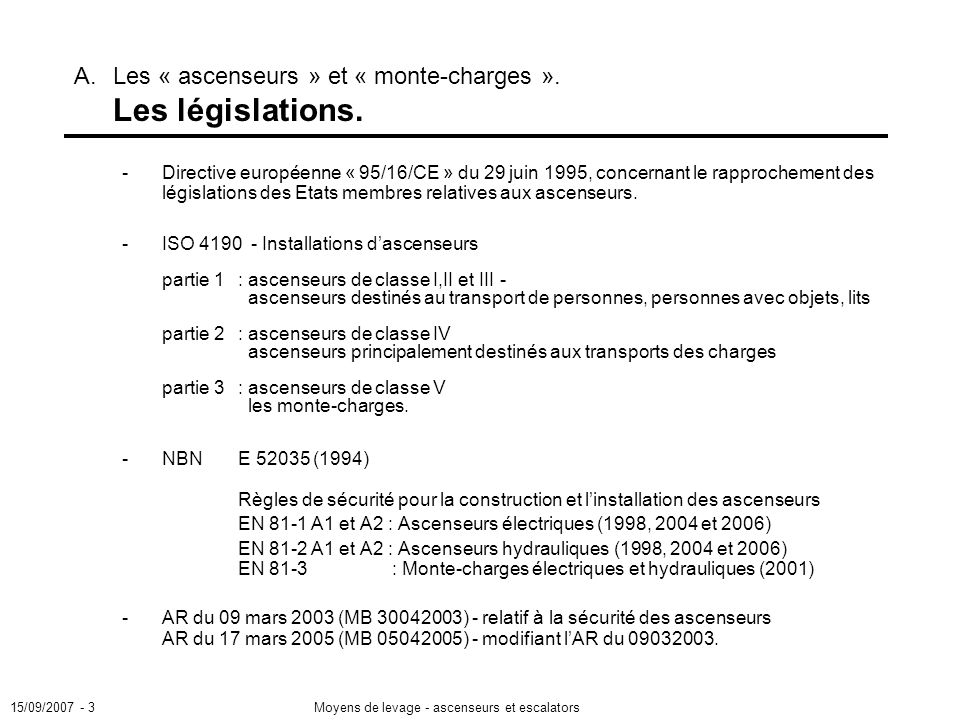A. Les « ascenseurs » et « monte-charges ». Les législations.