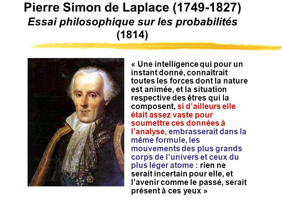 Pierre Simon de Laplace (1749-1827) Essai philosophique sur les probabilités (1814)
