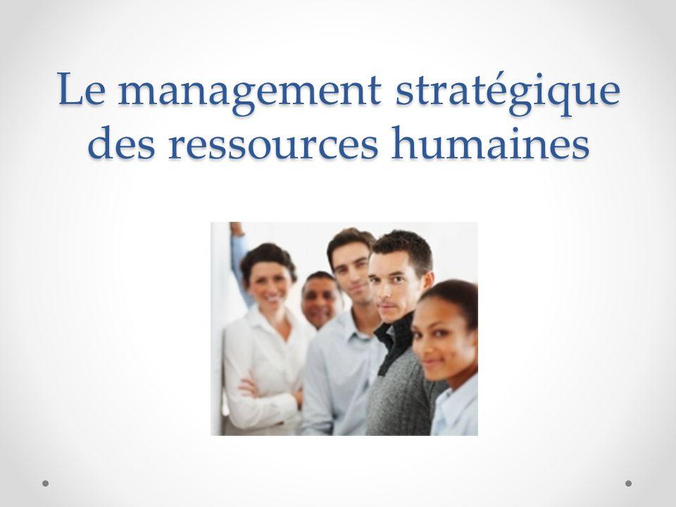 Le management stratégique des ressources humaines