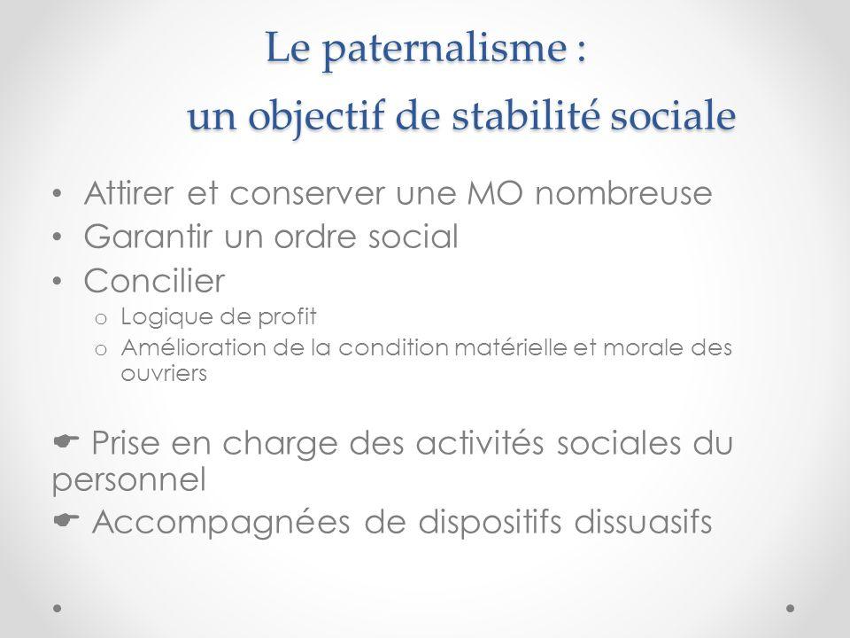 Le paternalisme : un objectif de stabilité sociale