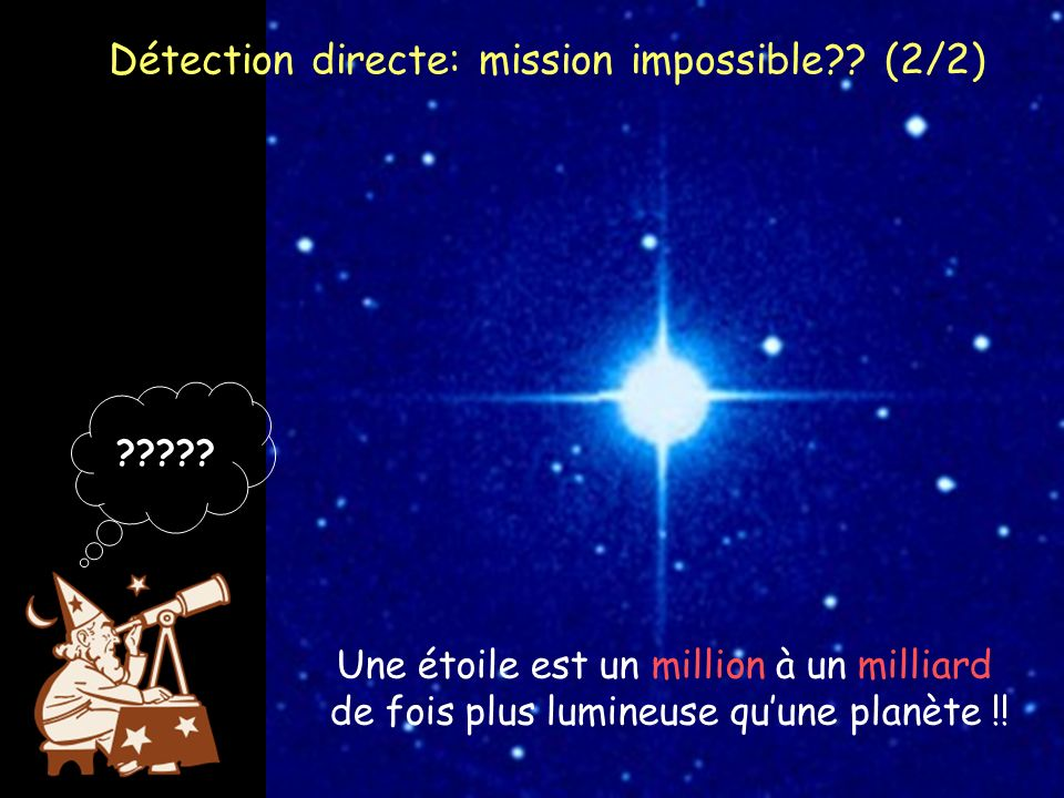 Détection directe: mission impossible (2/2)