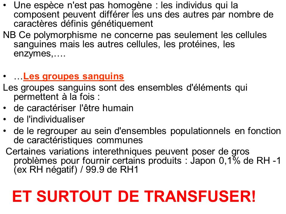 ET SURTOUT DE TRANSFUSER!