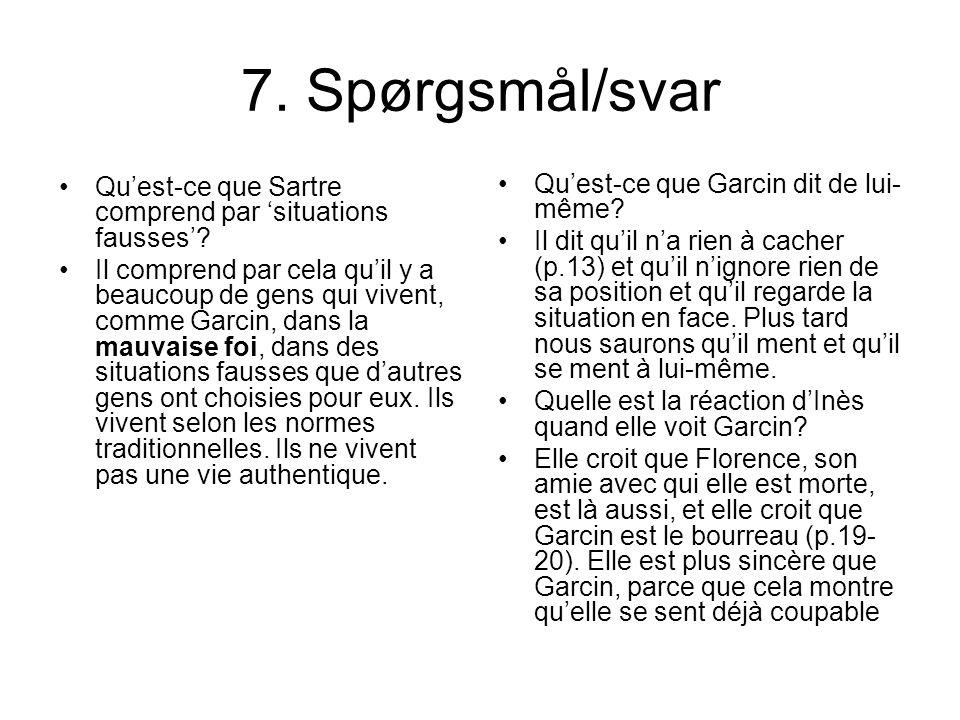 7. Spørgsmål/svar Qu'est-ce que Sartre comprend par 'situations fausses'