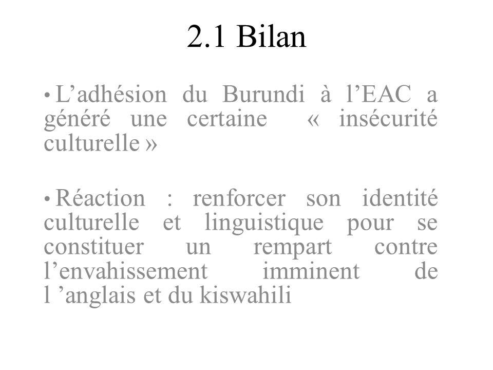 2.1 Bilan L'adhésion du Burundi à l'EAC a généré une certaine « insécurité culturelle »