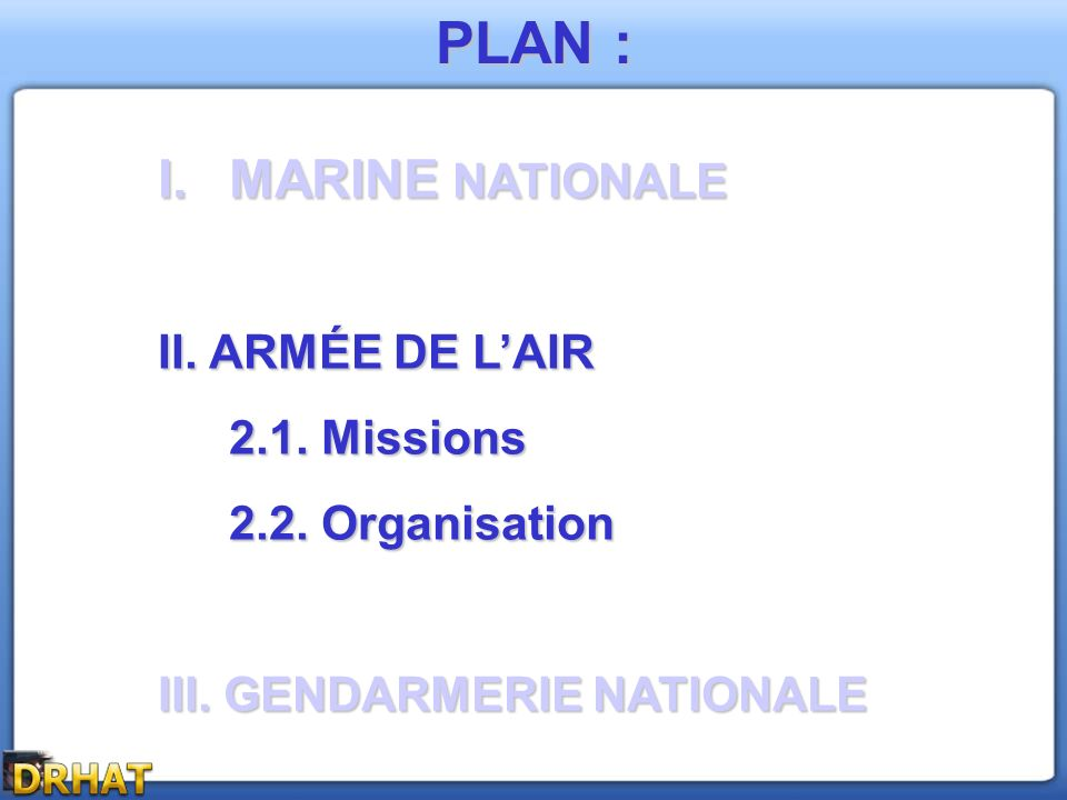 PLAN : MARINE NATIONALE II. ARMÉE DE L'AIR 2.1. Missions
