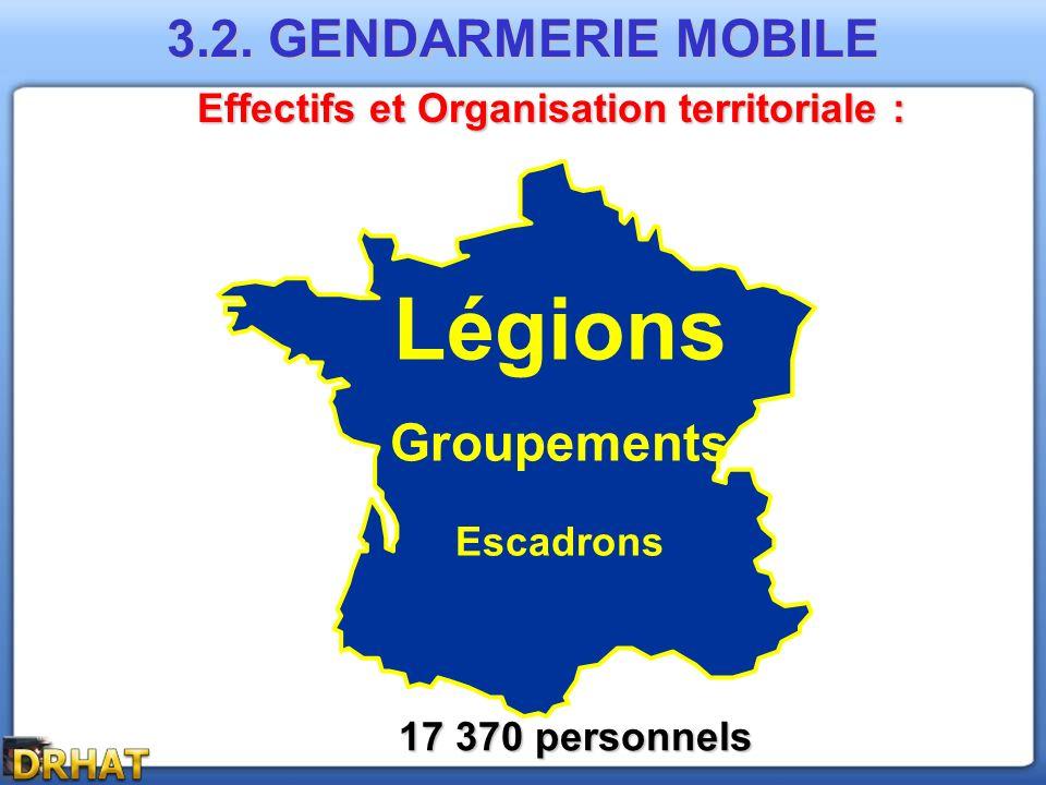 Effectifs et Organisation territoriale :