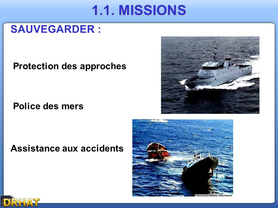 1.1. MISSIONS SAUVEGARDER : Protection des approches Police des mers