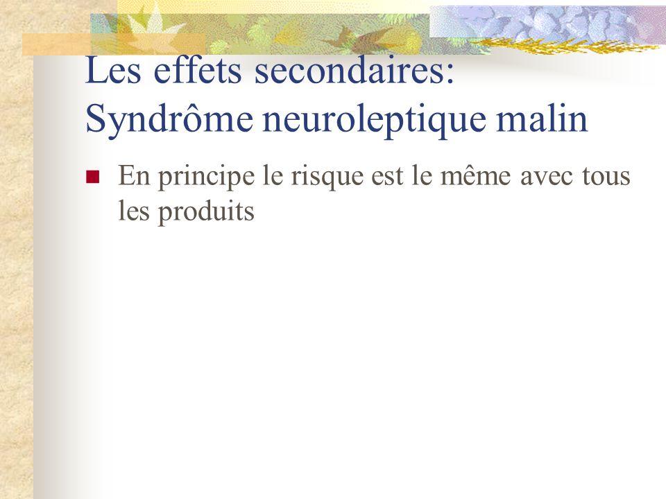 Les effets secondaires: Syndrôme neuroleptique malin