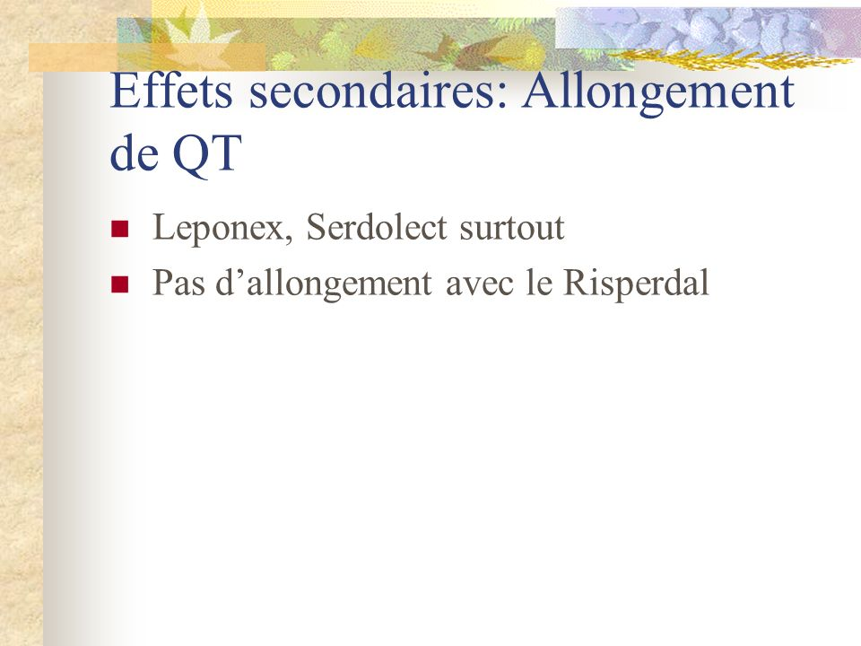 Effets secondaires: Allongement de QT