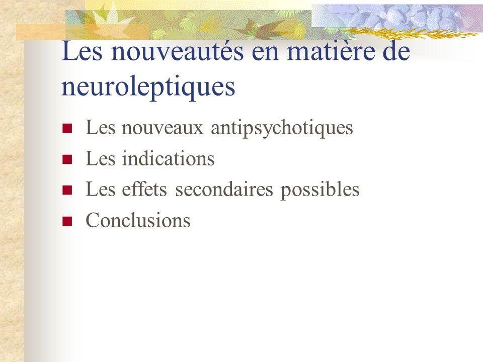 Les nouveautés en matière de neuroleptiques