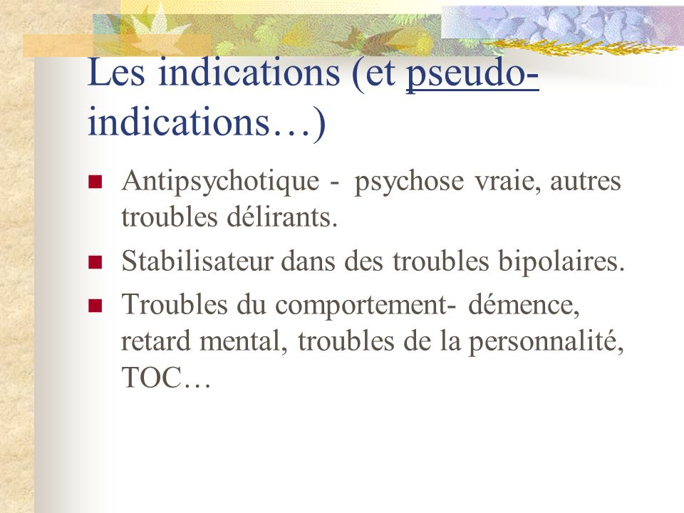 Les indications (et pseudo- indications…)