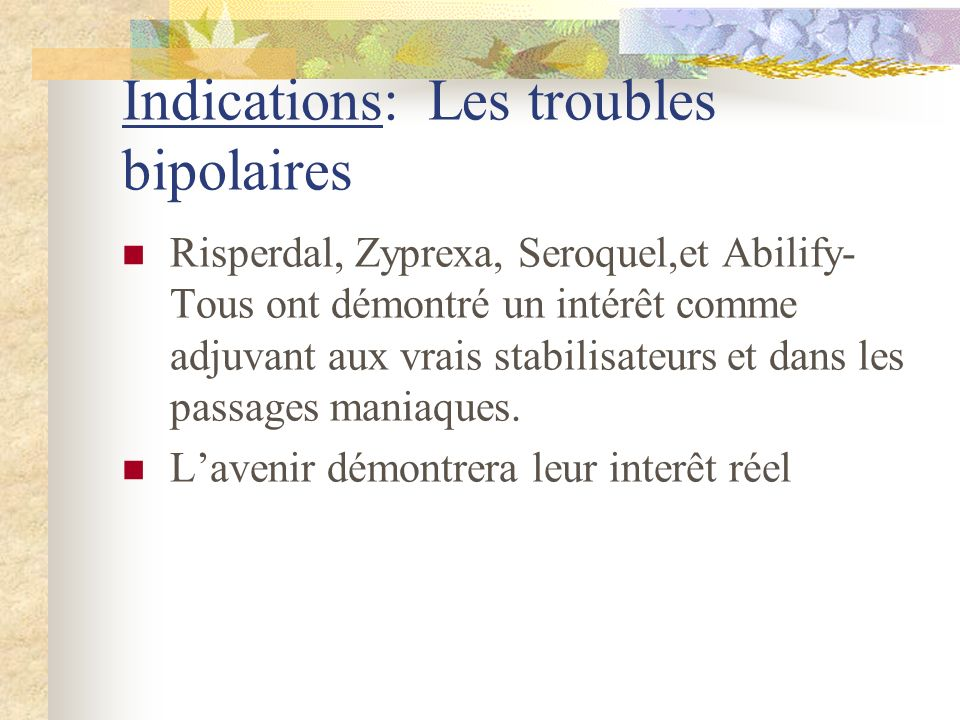 Indications: Les troubles bipolaires