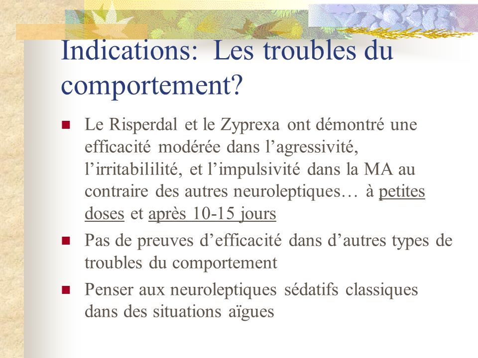 Indications: Les troubles du comportement