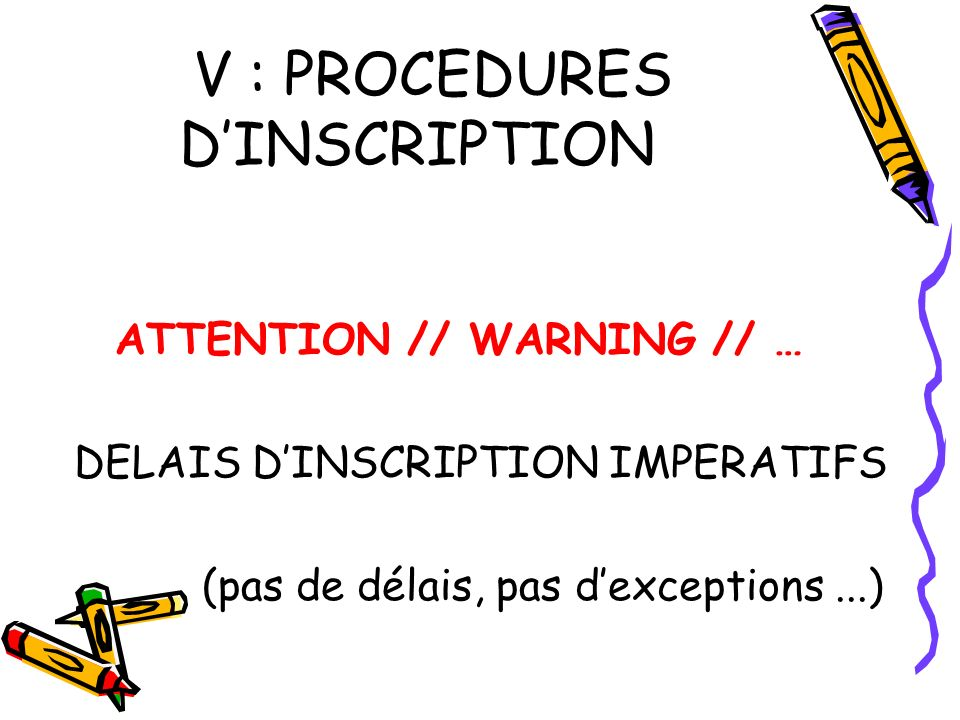 V : PROCEDURES D'INSCRIPTION