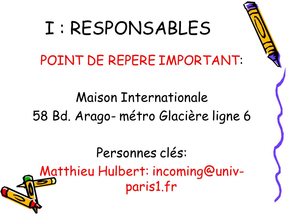 I : RESPONSABLES POINT DE REPERE IMPORTANT: Maison Internationale