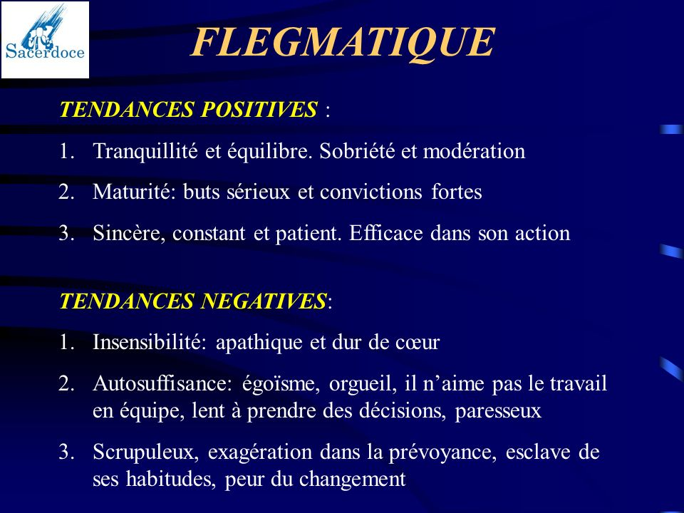FLEGMATIQUE TENDANCES POSITIVES :