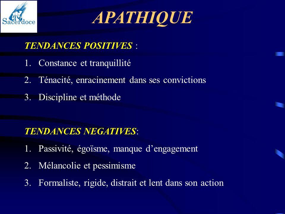 APATHIQUE TENDANCES POSITIVES : Constance et tranquillité