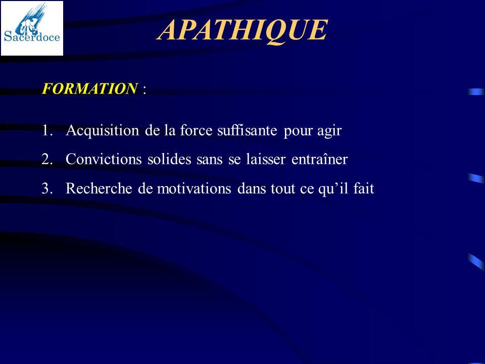 APATHIQUE FORMATION : Acquisition de la force suffisante pour agir