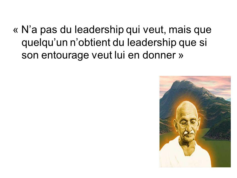« N'a pas du leadership qui veut, mais que quelqu'un n'obtient du leadership que si son entourage veut lui en donner »