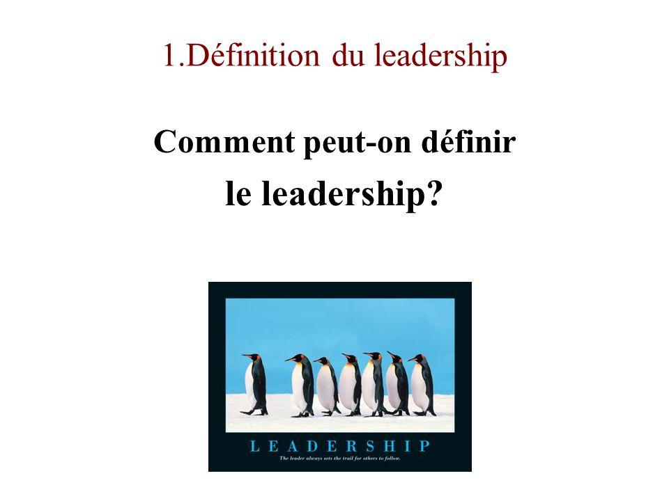 1.Définition du leadership