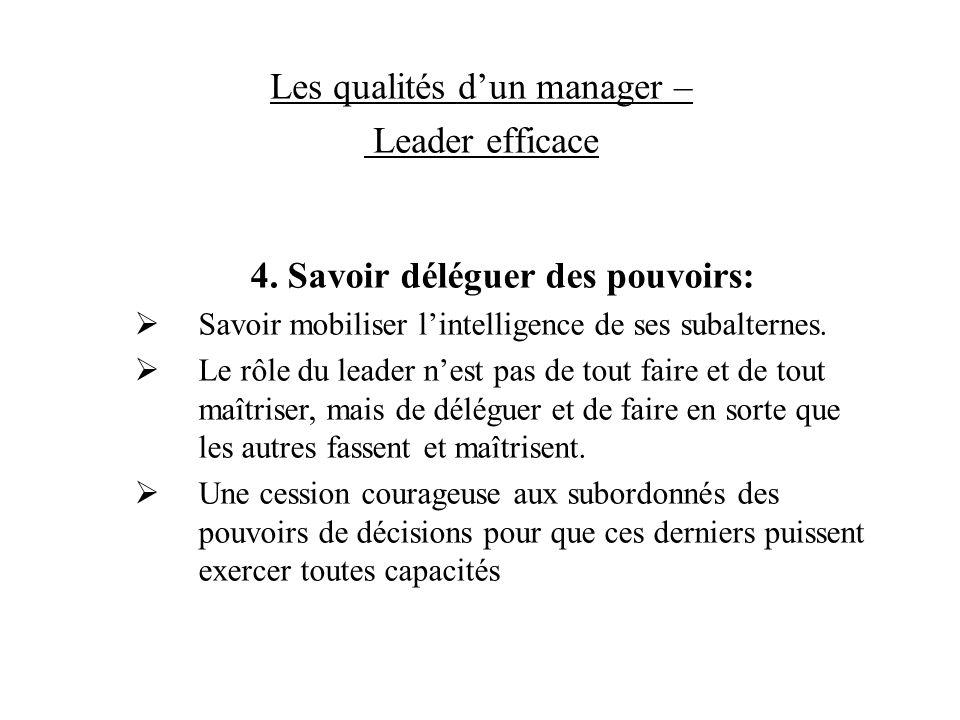 4. Savoir déléguer des pouvoirs: