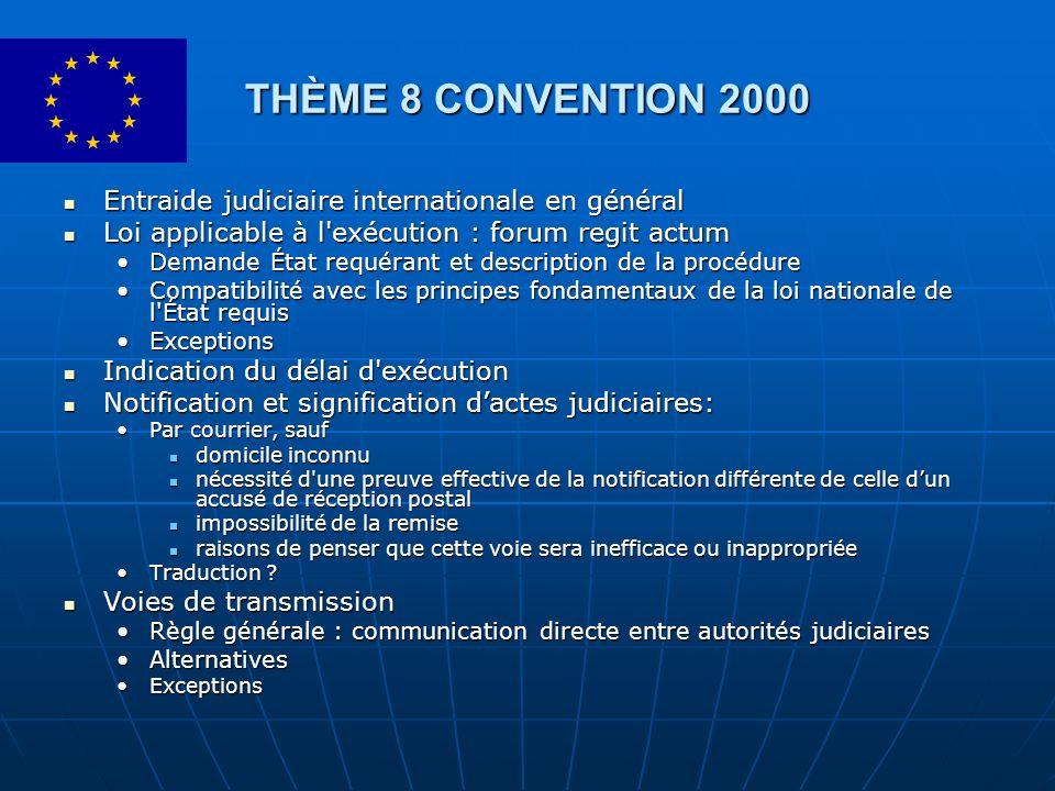 THÈME 8 CONVENTION 2000 Entraide judiciaire internationale en général